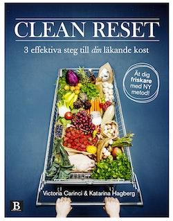 Clean Reset : 3 effektiva steg till din läkande kost
