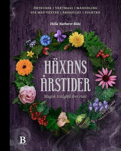Häxans årstider : magisk trädgård året runt