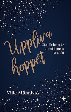 Uppliva hoppet : när allt hopp är ute så hoppas vi ändå