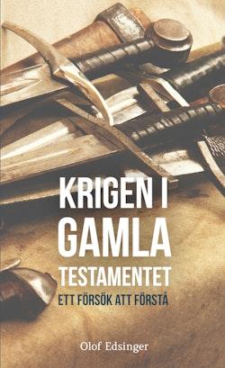 Krigen i Gamla Testamentet: ett försök att förstå