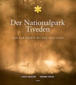 Der nationalpark Tiveden : von der urzeit bis zur trollzeit