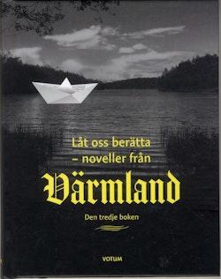Låt oss berätta : noveller från Värmland - tredje boken
