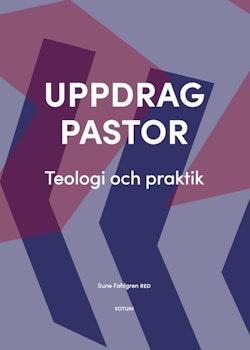 Uppdrag pastor : teologi och praktik