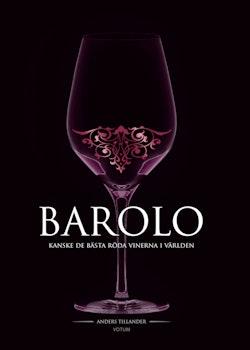 Barolo : Kanske de bästa röda vinerna i världen