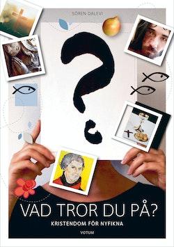 Vad tror du på : Kristendom för nyfikna