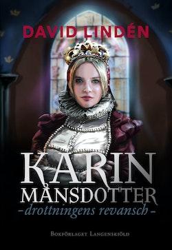 Karin Månsdotter : drottningens revansch