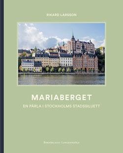 Mariaberget - En pärla i Stockholms stadssiluett