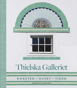 Thielska galleriet : konsten - huset - tiden