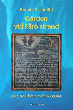 Gården vid Fårö strand : en historisk roman från Gotland
