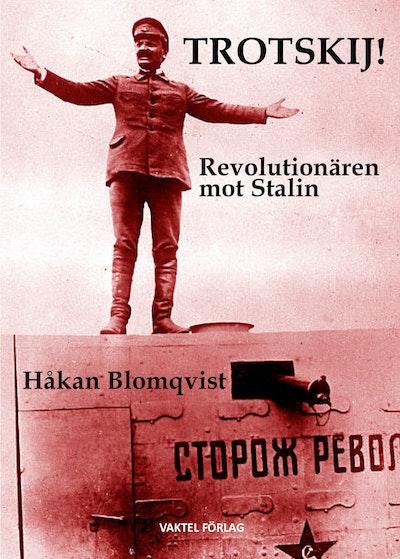 Trotskij! : revolutionären mot Stalin
