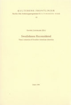 Swedishness Reconsidered Three Centuries of Swedish-American Identities