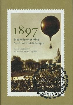 1897 : mediehistorier kring Stockholmsutställningen