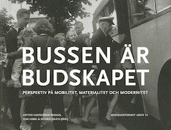 Bussen är budskapet : perspektiv på mobilitet, materialitet och modernitet