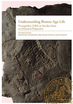Understanding Bronze Age Life