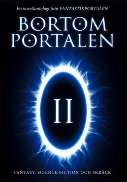 Bortom portalen 2 : en novellantologi från Fantastikportalen