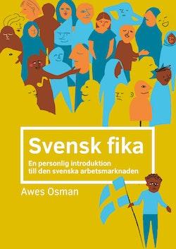 Svensk fika : en personlig introduktion till den svenska arbetsmarknaden.
