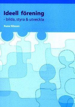 Ideell förening : bilda, styra & utveckla