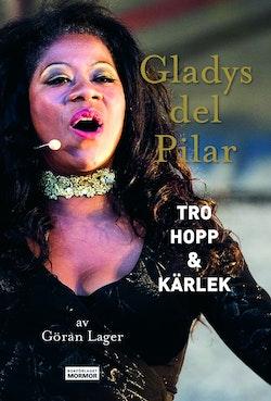 Gladys del Pilar - Tro, hopp & kärlek