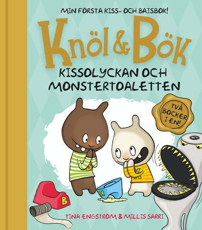 Knöl & Bök : Kissolyckan ; Monstertoaletten