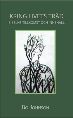 Kring livets träd. Bibelns tillkomst och innehåll