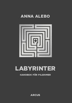 Labyrinter : Handbok för pilgrimer
