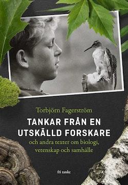 Tankar från en utskälld forskare och andra texter om biologi, vetenskap och