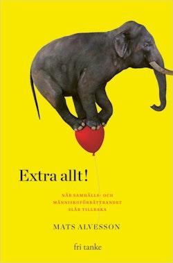 Extra allt! : när samhälls- och människoförbättrandet slår tillbaka