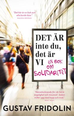 Det är inte du, det är vi : en bok om solidaritet