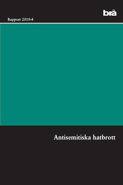 Antisemitiska hatbrott. Brå rapport 2019:4 : en intervjustudie