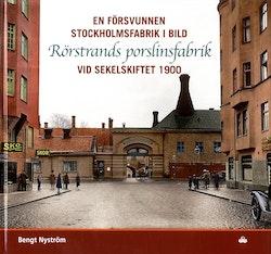 En försvunnen Stockholmsfabrik i bild : Rörstrands porslinsfabrik vid sekelskiftet 1900