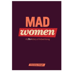 Mad women : a herstory of advertising