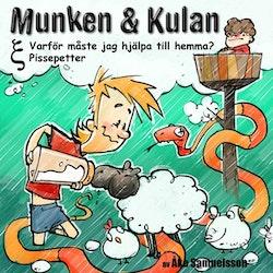 Munken & Kulan Ksi. Varför måste jag hjälpa till hemma + Pissepetter