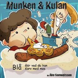 Munken & Kulan Blå. Gör vad du kan + Korv med mos