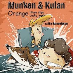 Munken & Kulan Orange. Nisse slips + Lucky loser