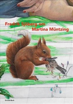 Fredrik Sjöberg om Martina Müntzing : En bok om Martina Müntzings konst