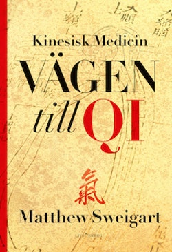 Kinesisk medicin : vägen till Qi