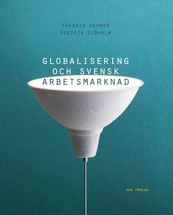 Globalisering och svensk arbetsmarknad