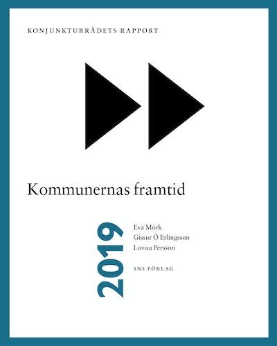 Konjunkturrådets rapport 2019. Kommunernas framtid