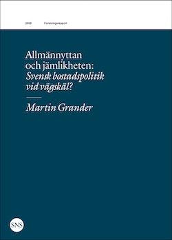Allmännyttan och jämlikheten : svensk bostadspolitik vid vägskäl?