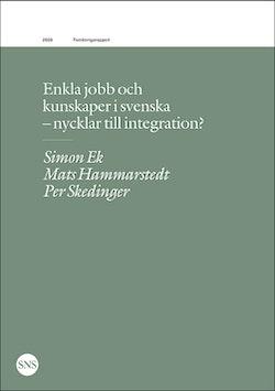 Enkla jobb och kunskaper i svenska - nycklar till integration?