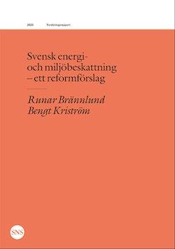 Svensk energi- och miljöbeskattning : ett reformförslag