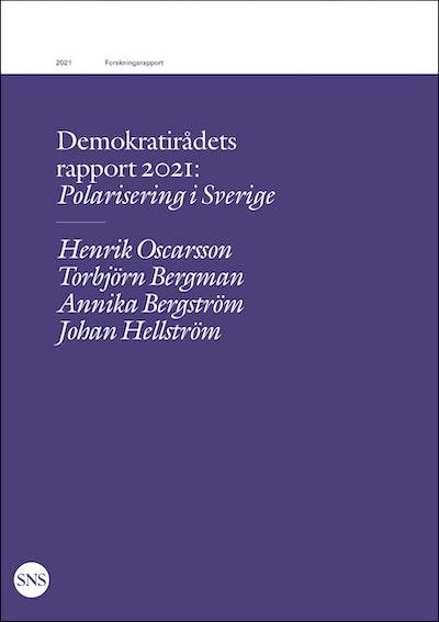 Demokratirådets rapport 2021 : polarisering i Sverige