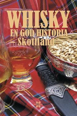 Whisky : en god historia - Skottland