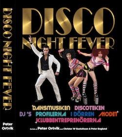 Disco night fever : musiken, DJs, profilena, modet
