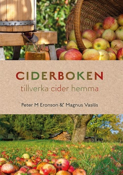 Ciderboken : tillverka egen cider hemma