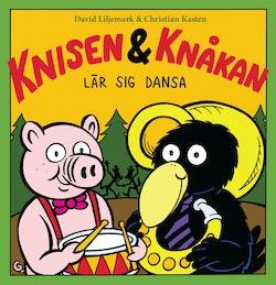 Knisen & Knåkan lär sig dansa