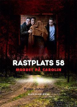 Rastplats 58 : mordet på Carolin - en berättelse med dokumentära inslag