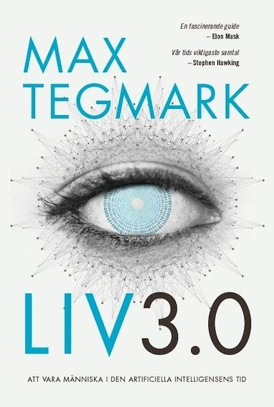 Liv 3.0 : att vara människa i den artificiella intelligensens tid