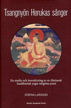 Tsangnyön Herukas sånger. En studie och översättning av en tibetansk