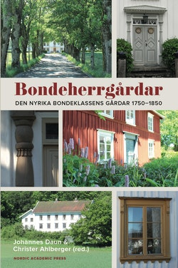 Bondeherrgårdar : den nyrika bondeklassens gårdar 1750-1850